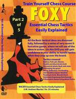 Foxy 85: Essential Chess Tactics Easily Explained - Martin (115 mins)