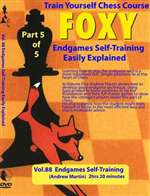 Foxy 88: Endgames Self-Training Easily Explained - Martin (140 mins)