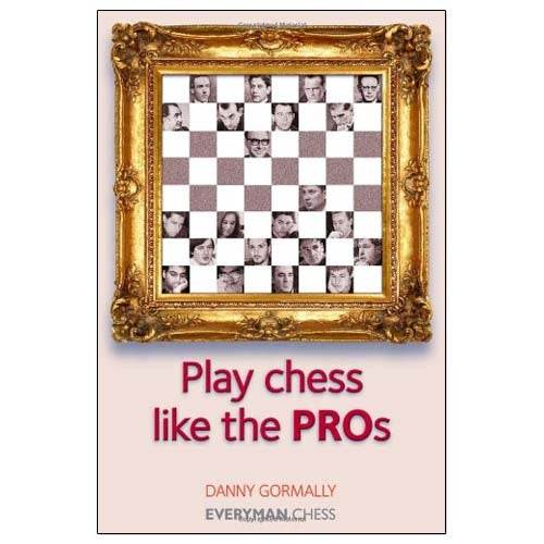 Play Chess Like the Pros  - Danny Gormally