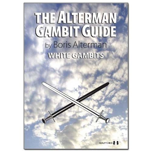 The Alterman Gambit Guide: White Gambits - Boris Alterman