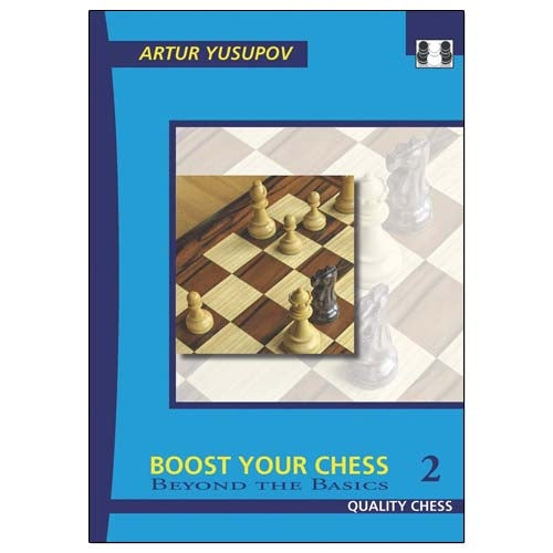 Boost Your Chess 2: Beyond the Basics - Artur Yusupov