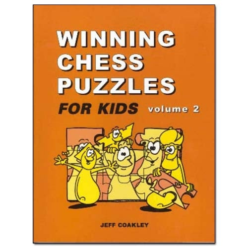 Winning Chess Puzzles for Kids Volume 2 - Jeff Coakley