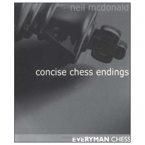 Concise Chess Endings - Neil McDonald