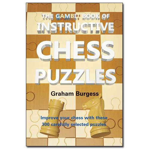 The Gambit Book of Instructive Chess Puzzles - Graham Burgess