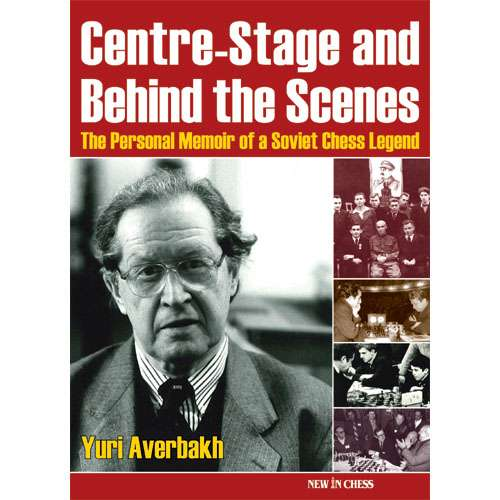 Centre-Stage and Behind the Scenes - Yuri Averbakh