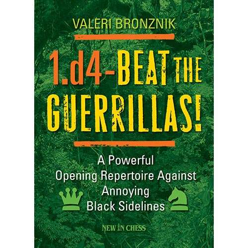 1.d4 - Beat the Guerrillas! - Valeri Bronznik