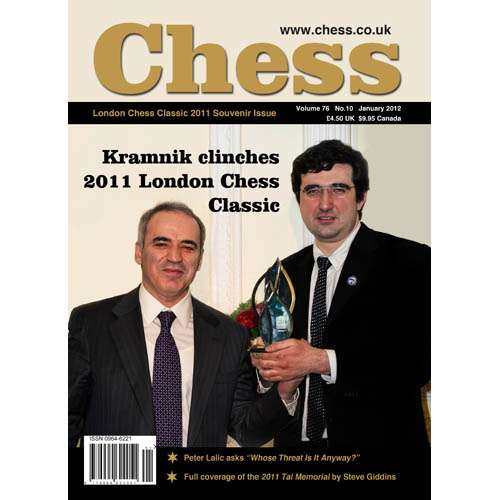 CHESS Magazine - January 2012, London Chess Classic 2011 Souvenir Issue!