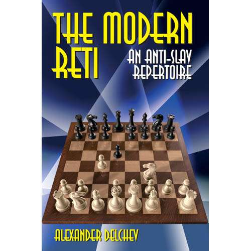 The Modern Reti: An Anti-Slav Repertoire - Alexander Delchev