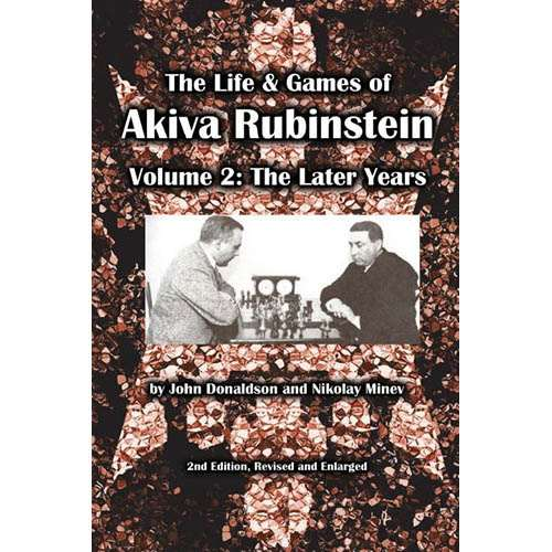 The Life & Games of Akiva Rubinstein Vol. 2 - John Donaldson & Nikolay Minev (2nd Edition)