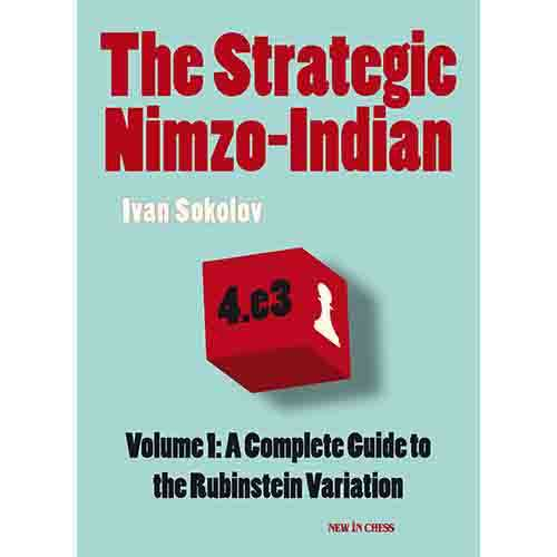 The Strategic Nimzo-Indian Vol. 1: A Complete Guide to the Rubinstein Variation [2nd Hand] - Ivan Sokolov
