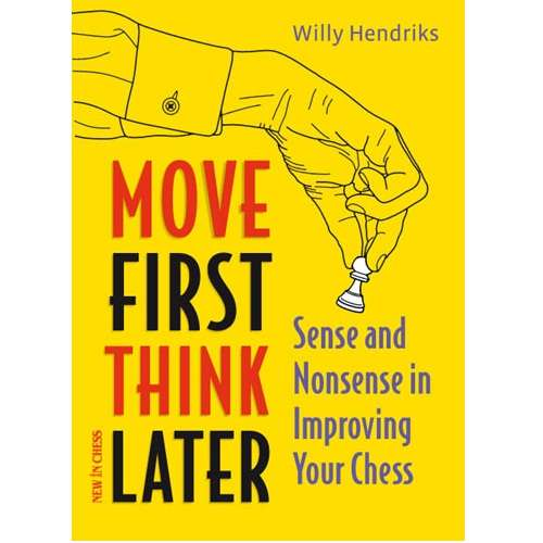 Move First, Think Later - Willy Hendriks