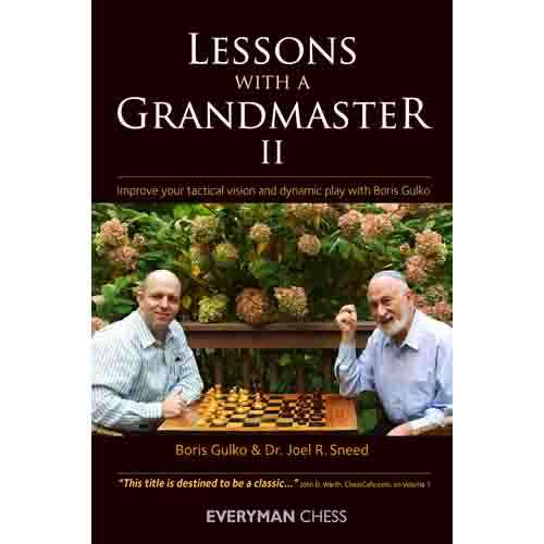 Lessons with a Grandmaster II - Boris Gulko & Dr. Joel R. Sneed