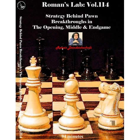 Roman's Lab 114: Strategy behind pawn breakthrough's in the Opening, Middle and Endgame