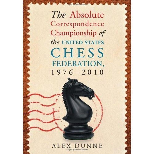 The Absolute Correspondence Championship of the United States Chess Federation, 1976-2010 - Dunne (Paperback)