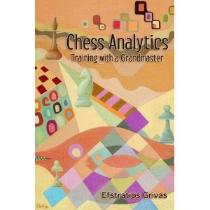 Chess Analytics: Training with a Grandmaster - Efstratios Grivas