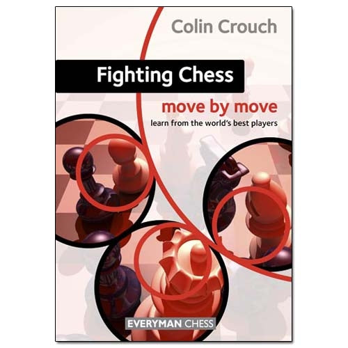 Fighting Chess: Move by Move - Colin Crouch