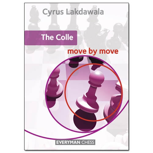 The Colle: Move by Move - Cyrus Lakdawala
