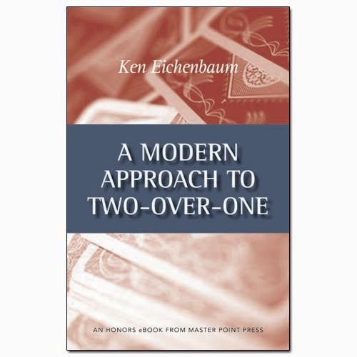 A Modern Approach to Two-Over-One - Ken Eichenbaum