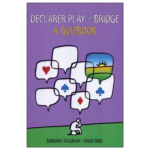 Declarer Play at Bridge: A Quizbook - Barbara Seagram & David Bird