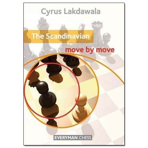 The Scandinavian: Move by Move - Cyrus Lakdawala