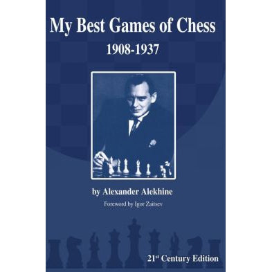 My Best Games of Chess 1908-1937 - Alexander Alekhine