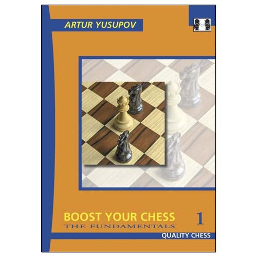 Level 1, The Fundamentals: Build up your Chess 1, Boost your Chess 1 & Chess Evolution 1 - Artur Yusupov