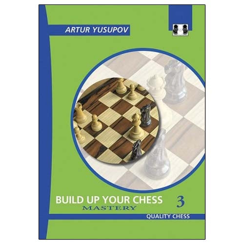 Level 3, Mastery: Build up your Chess 3, Boost your Chess 3 & Chess Evolution 3 - Artur Yusupov