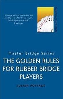 The Golden Rules for Rubber Bridge Players - Julian Pottage