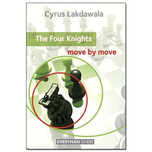 The Four Knights: Move by Move - Cyrus Lakdawala