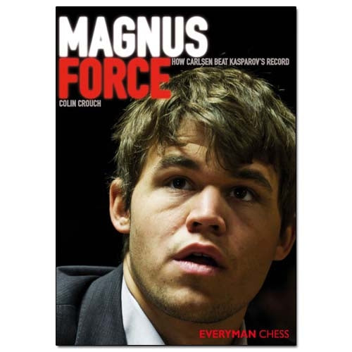 Magnus Force: How Carlsen beat Kasparov's record - Colin Crouch