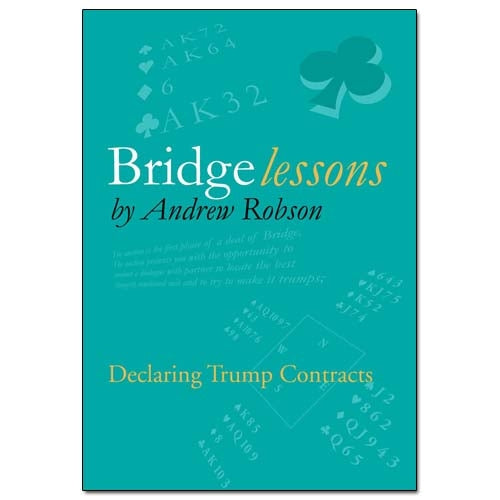 Bridge Lessons: Declaring Trump Contracts - Andrew Robson