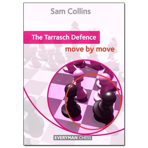 The Tarrasch Defence: Move by Move - Sam Collins