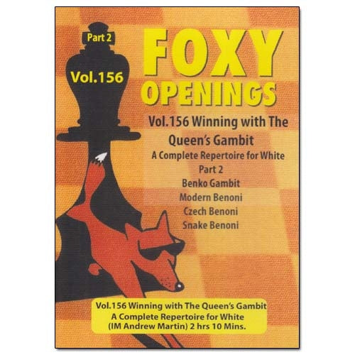 Foxy 156: Winning with the Queen's Gambit Part 2 - Andrew Martin