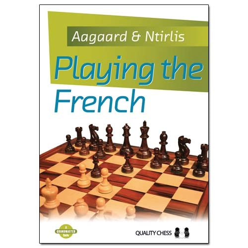 Playing the French - Jacob Aagaard & Nikolaos Ntirlis