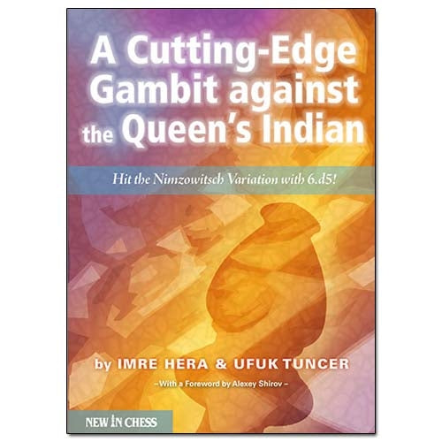 A Cutting-Edge Gambit against the Queen's Indian - Ufuk Tuncer & Imre Hera