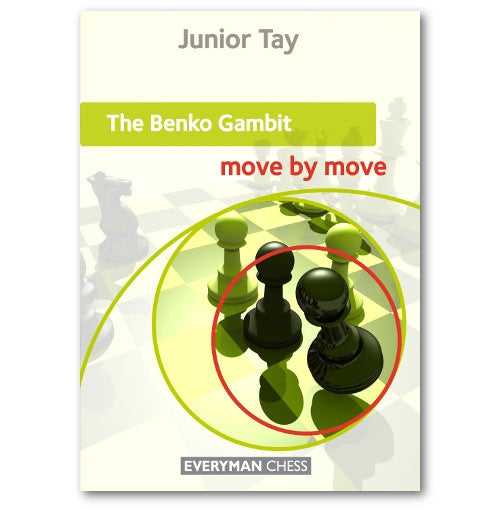 The Benko Gambit: Move by Move - Junior Tay