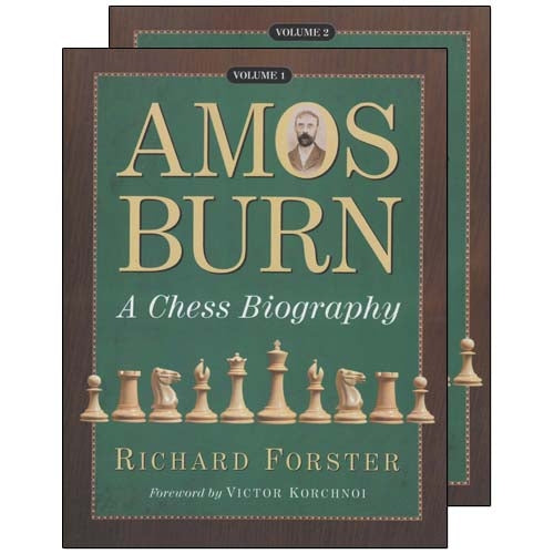 Amos Burn: A Chess Biography - Richard Forster (2 Paperback Volumes)