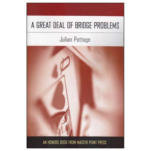 A Great Deal of Bridge Problems - Julian Pottage