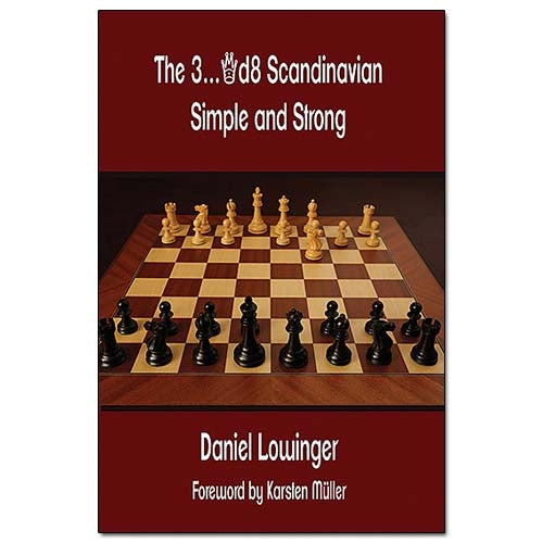 The 3...Qd8 Scandinavian: Simple and Strong - Daniel Lowinger