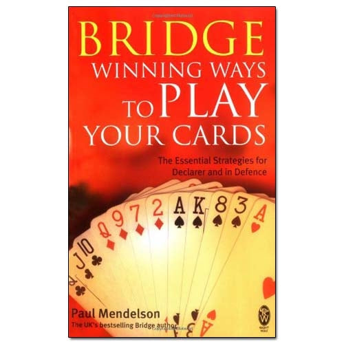Bridge: Winning Ways To Play Your Cards - Paul Mendelson