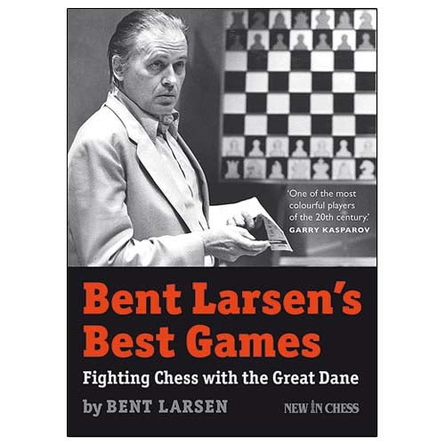 Bent Larsen's Best Games - Bent Larsen