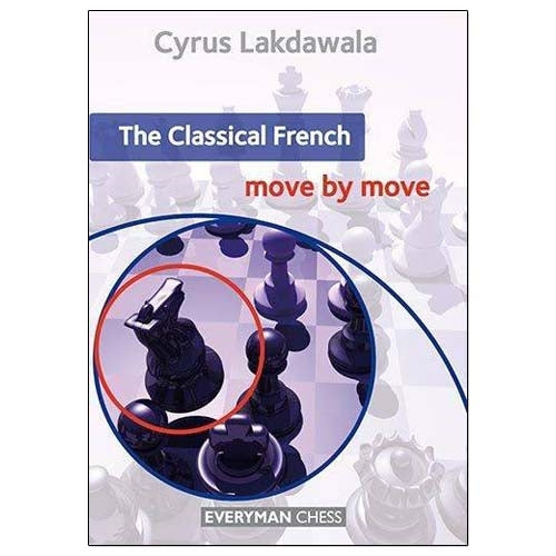 The Classical French: Move by Move - Cyrus Lakdawala