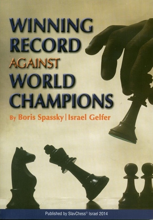 Winning Record Against World Champions - Spassky & Gelfer