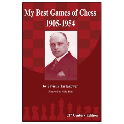 Tartakower: My Best Games of Chess 1905-1954 - Savielly Tartakower