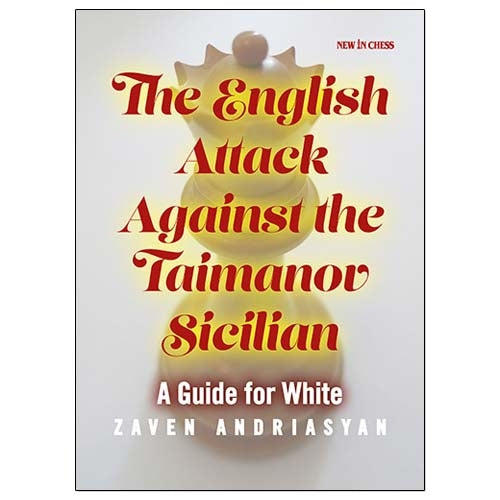 The English Attack Against the Taimanov Sicilian - Zaven Andriasyan