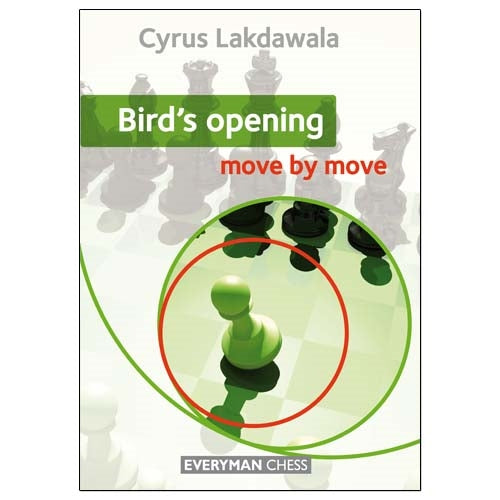 Bird's Opening: Move by Move - Cyrus Lakdawala