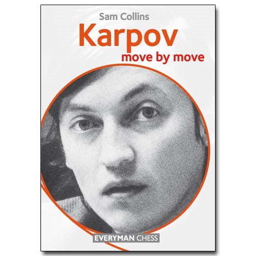 Karpov: Move by Move - Sam Colllins