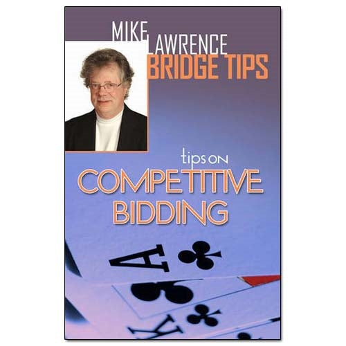 Tips on Competitive Bidding - Mike Lawrence