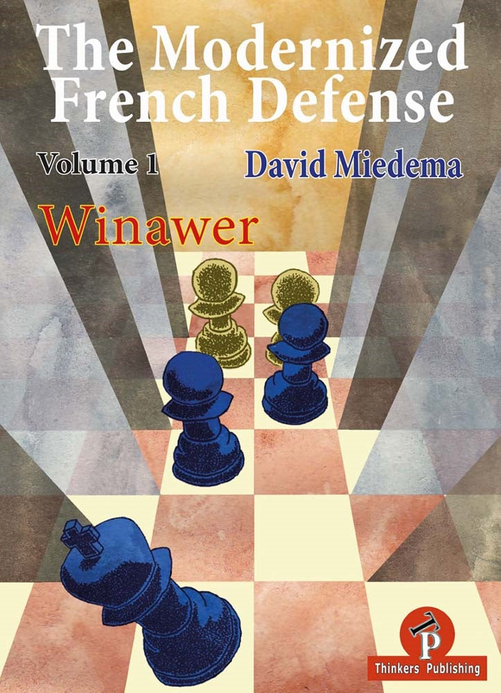 The Modernized French Defense Volume 1: Winawer - David Miedema