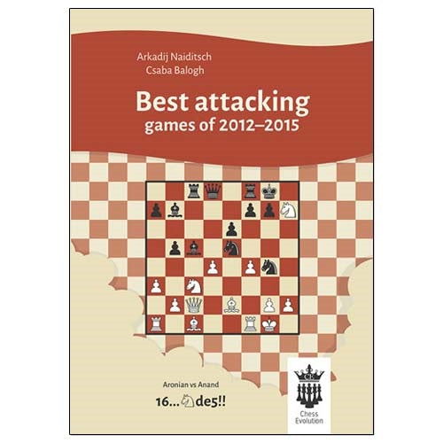 Best Attacking Games of 2012-2015 - Naiditsch & Balogh